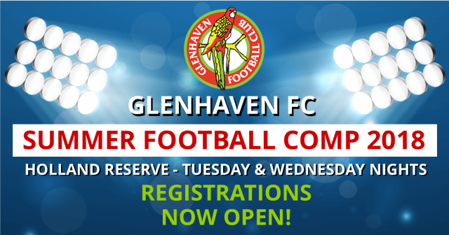 IT'S BACK! GLENHAVENFC SUMMER FOOTBALL COMP 2018 !